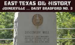 click to learn about East Texas Oil and Gas History in Joinerville, Rusk County ... and the Daisy Bradford No. 3