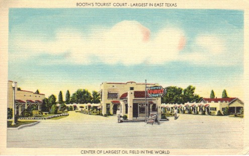 Booth's Tourist Court, Longview, Texas, on U.S. 80, in the center of the largest oil field in the world